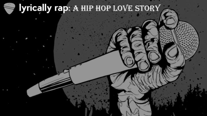 Lyrically Rap: A Hip Hop LoveStory