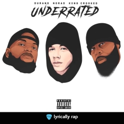 """One of Lyrically Rap's Favorite Indepenent Rap Artists – Durand – Releases """"Underrated"""" featuring KXNG Crooked & Norad"""